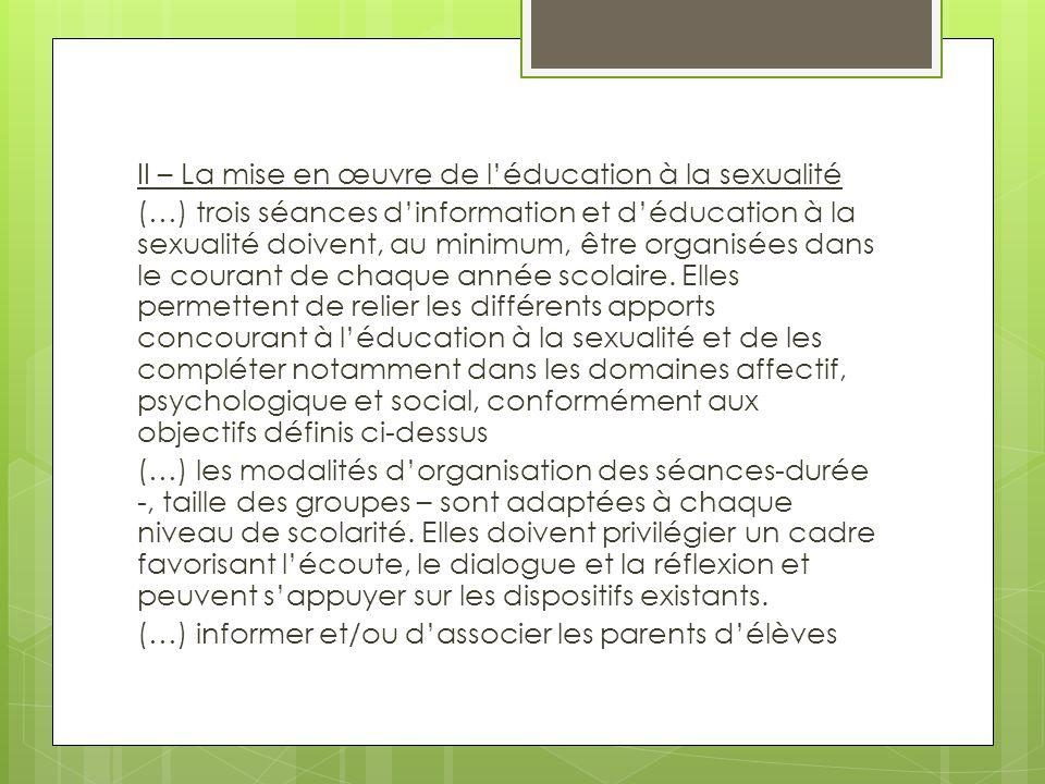II – La mise en œuvre de l'éducation à la sexualité (…) trois séances d'information et d'éducation à la sexualité doivent, au minimum, être organisées