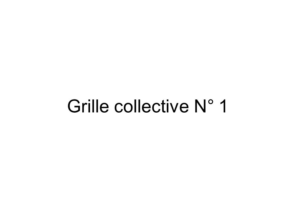 Grille collective N° 1