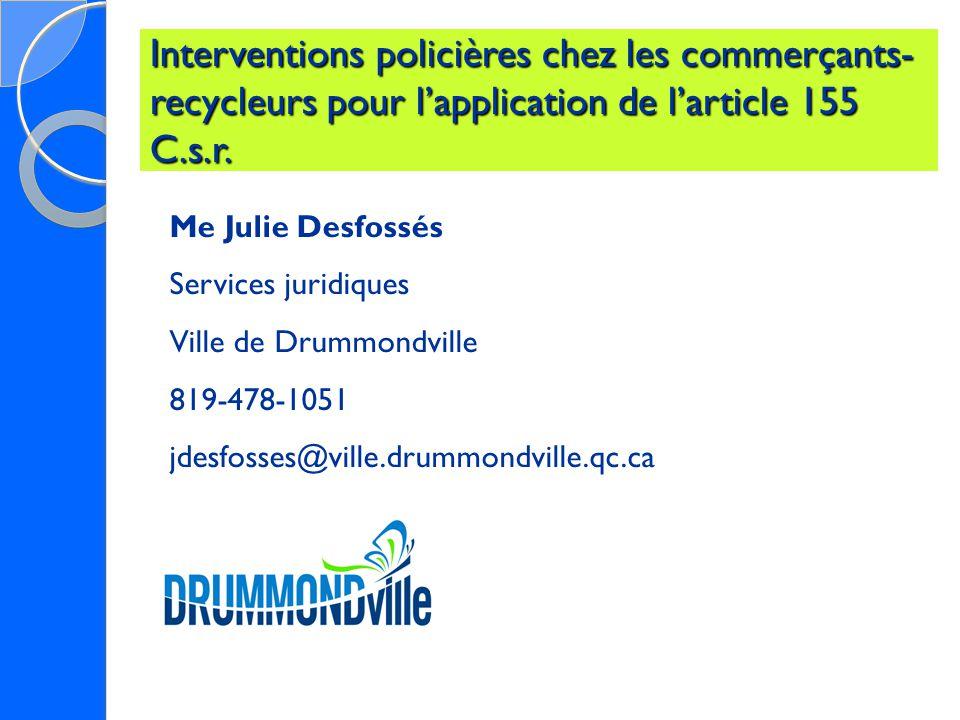 Interventions policières chez les commerçants- recycleurs pour l'application de l'article 155 C.s.r.