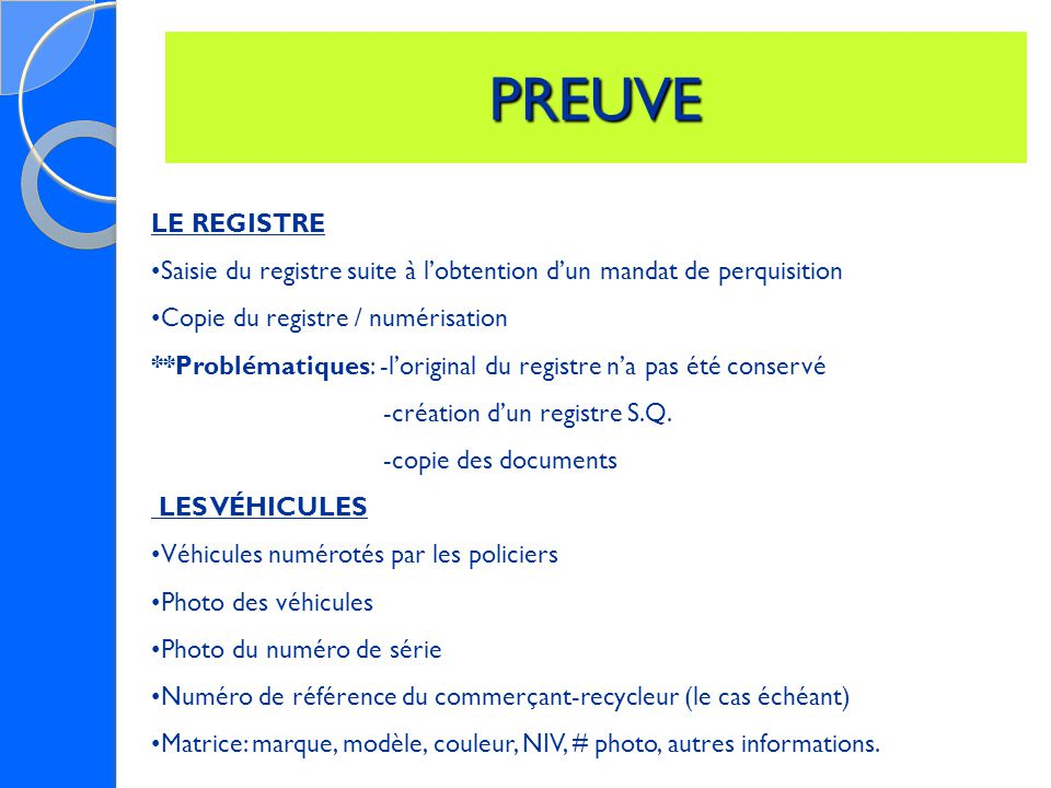 PREUVE LE REGISTRE Saisie du registre suite à l'obtention d'un mandat de perquisition Copie du registre / numérisation **Problématiques: -l'original du registre n'a pas été conservé -création d'un registre S.Q.