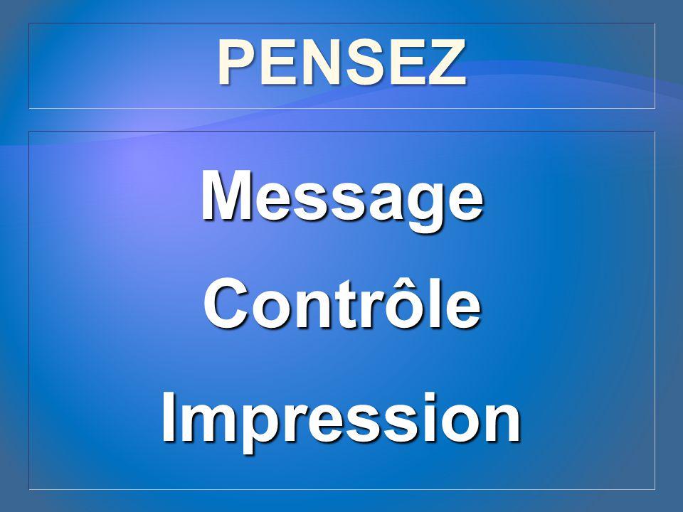 Impression Contrôle Message PENSEZ