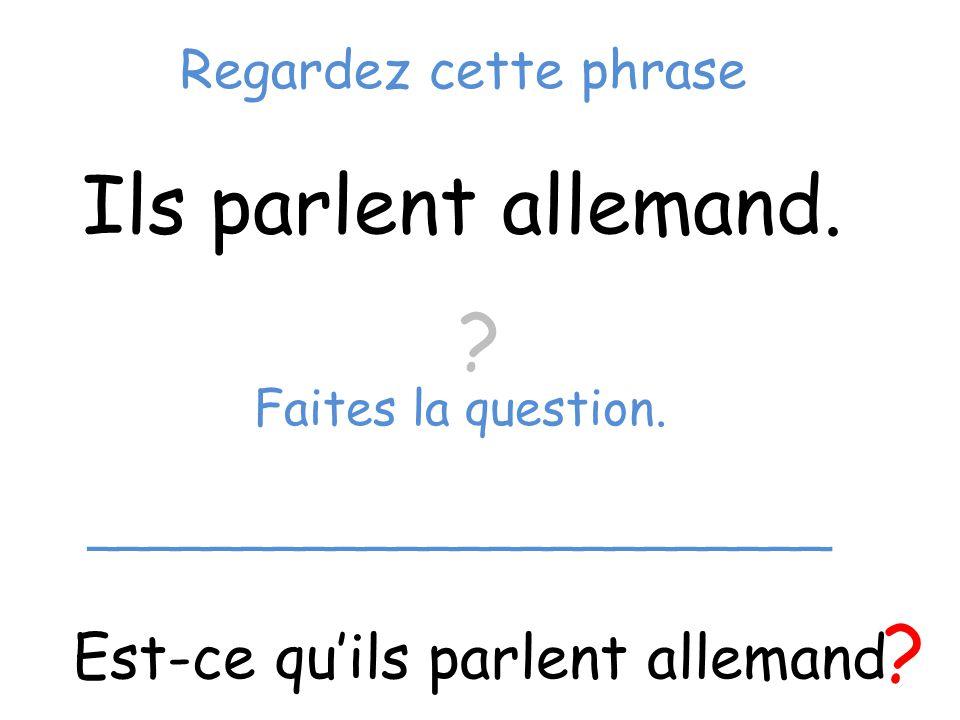 Pour former une question en français 1) Identifiez le verbe et le sujet.