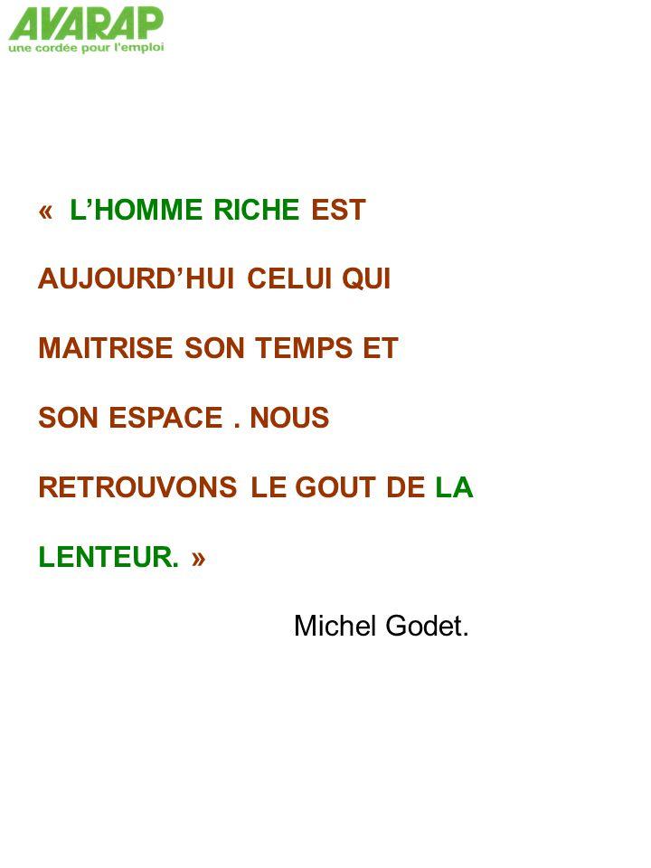« L'HOMME RICHE EST AUJOURD'HUI CELUI QUI MAITRISE SON TEMPS ET SON ESPACE.