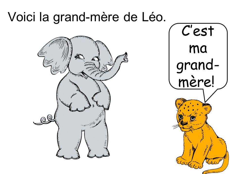 Voici la grand-mère de Léo. C'est ma grand- mère!!