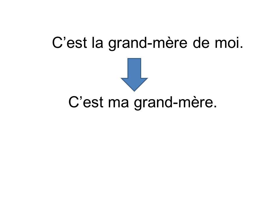 C'est la grand-mère de moi. C'est ma grand-mère.