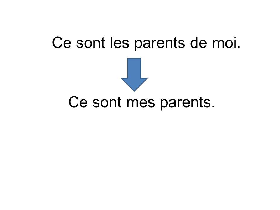 Ce sont les parents de moi. Ce sont mes parents.