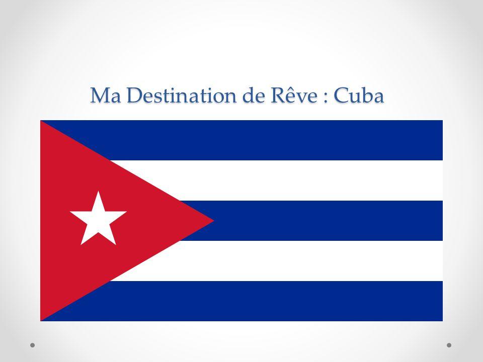 Ma Destination de Rêve : Cuba
