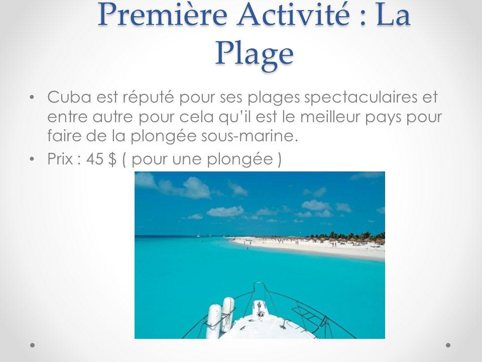 Première Activité : La Plage Cuba est réputé pour ses plages spectaculaires et entre autre pour cela qu'il est le meilleur pays pour faire de la plong