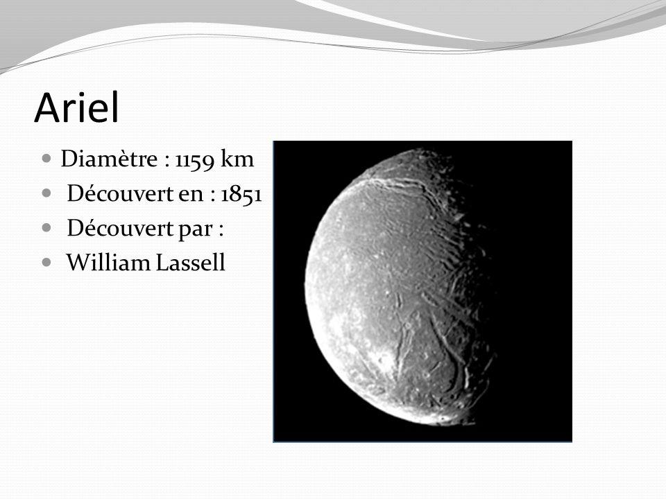 Miranda Diamètre : 480×468×466 km Découvert en: 1948 Découvert par: Gérard Kuiper