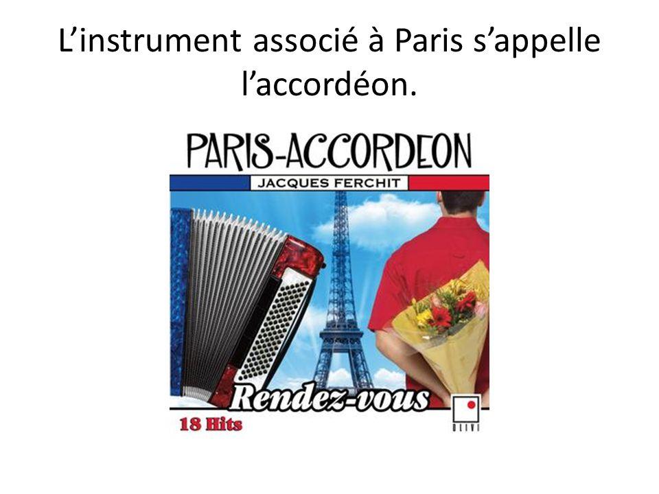 L'instrument associé à Paris s'appelle l'accordéon.