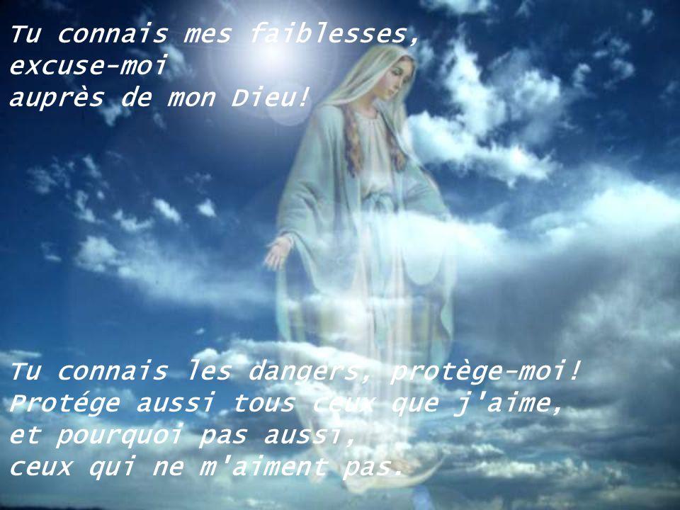 Avec toi, tout espoir est fondé, toute attente est permise. N'es-tu pas La Vierge puissante? Avec toi, le bonheur est possible, l'amitié est sans nuag