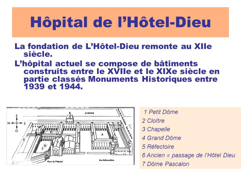 Hôpital de l'Hôtel-Dieu La fondation de L'Hôtel-Dieu remonte au XIIe siècle.