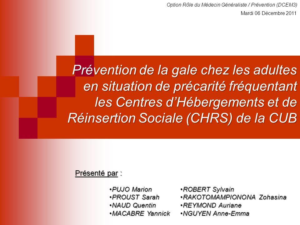 Prévention de la gale chez les adultes en situation de précarité fréquentant les Centres d'Hébergements et de Réinsertion Sociale (CHRS) de la CUB Pré