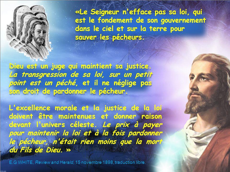 Dieu est un juge qui maintient sa justice. La transgression de sa loi, sur un petit point est un péché, et il ne néglige pas son droit de pardonner le
