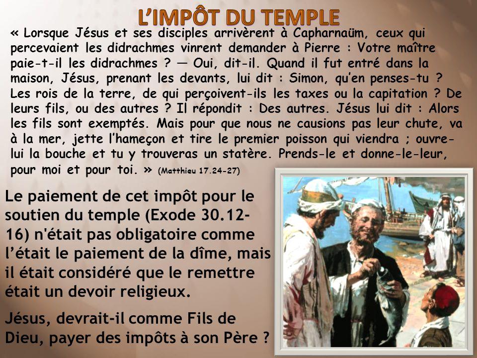 « Lorsque Jésus et ses disciples arrivèrent à Capharnaüm, ceux qui percevaient les didrachmes vinrent demander à Pierre : Votre maître paie-t-il les d