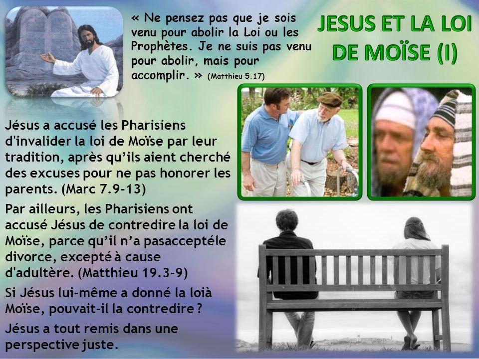 « Ne pensez pas que je sois venu pour abolir la Loi ou les Prophètes. Je ne suis pas venu pour abolir, mais pour accomplir. » (Matthieu 5.17) Jésus a