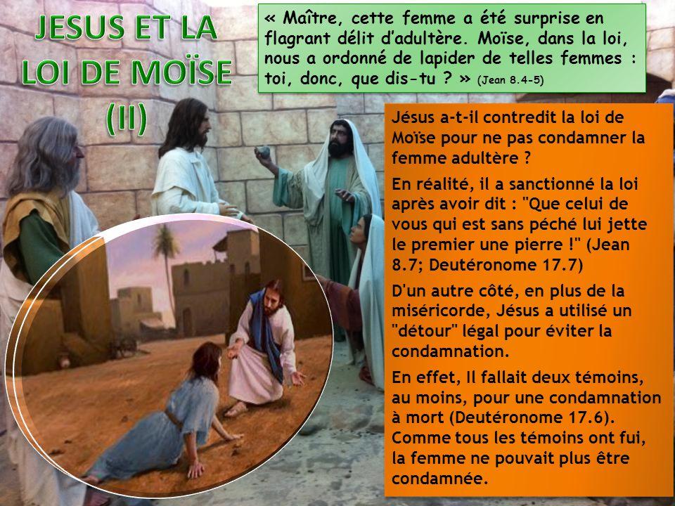 « Maître, cette femme a été surprise en flagrant délit d'adultère. Moïse, dans la loi, nous a ordonné de lapider de telles femmes : toi, donc, que dis