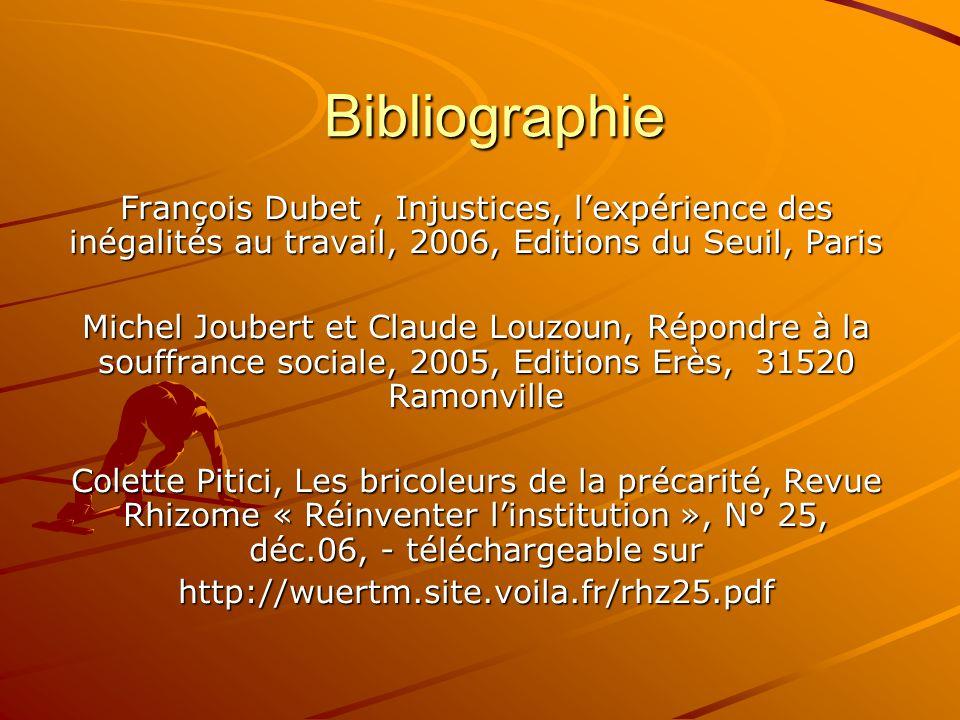 Bibliographie François Dubet, Injustices, l'expérience des inégalités au travail, 2006, Editions du Seuil, Paris Michel Joubert et Claude Louzoun, Rép