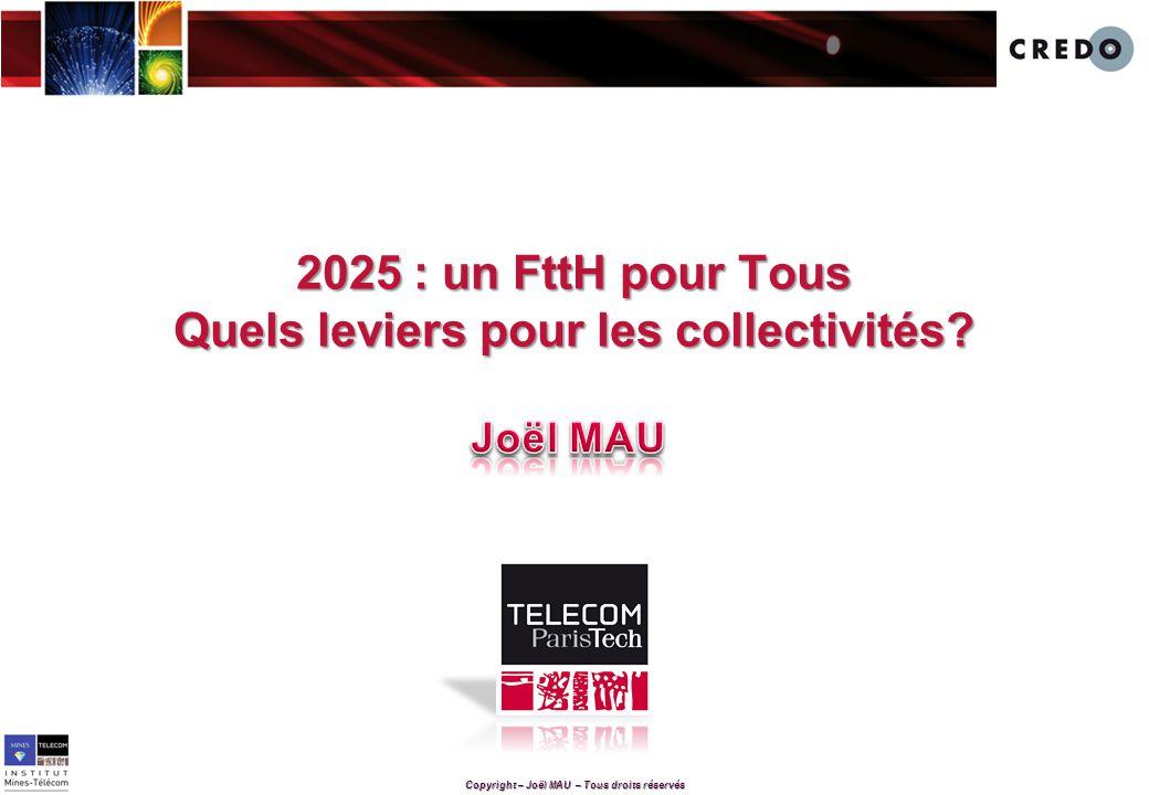Copyright – Joël MAU – Tous droits réservés 2025 : un FttH pour Tous Quels leviers pour les collectivités?