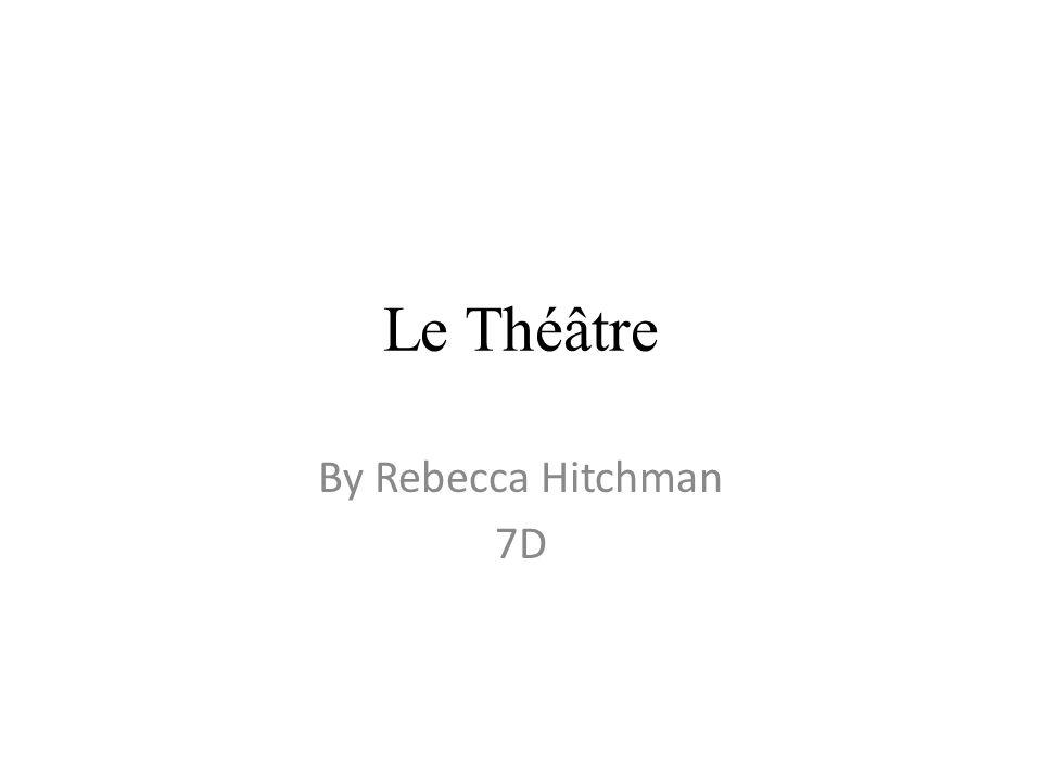 Le Théâtre By Rebecca Hitchman 7D