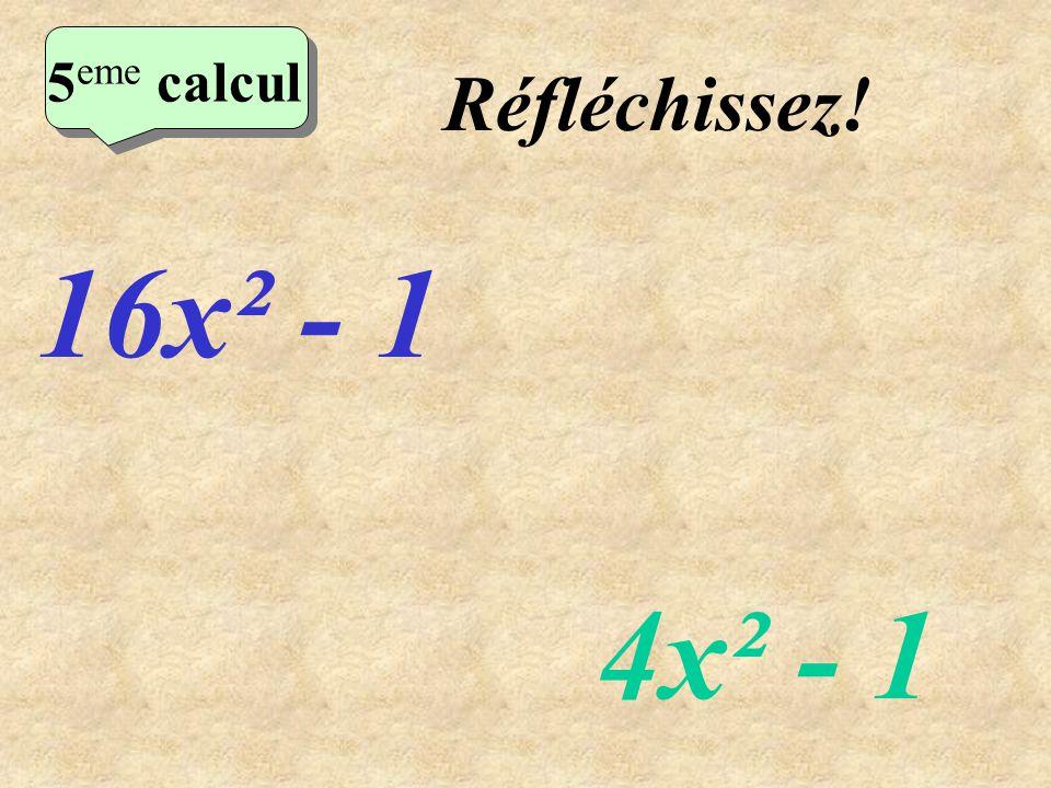 Ecrivez! 4 eme calcul 4 eme calcul 4 eme calcul 4x²+12x+9 9x²-12x+4