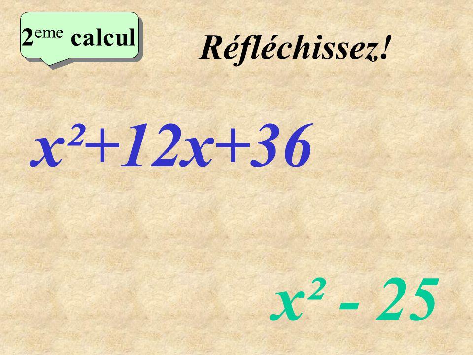 Résultats x² + 18x+81 = (x + 9)² x²- 25 = (x – 5)(x + 5) 16x²- 8x+1 = (4x – 1)² 9x²-12x+4 = (3x – 2)² 4x²- 1 = (2x – 1)(2x + 1)