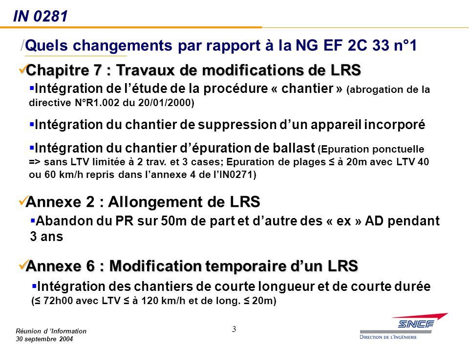 33 Réunion d 'Information 30 septembre 2004 /Quels changements par rapport à la NG EF 2C 33 n°1 IN 0281 Chapitre 7 : Travaux de modifications de LRS C
