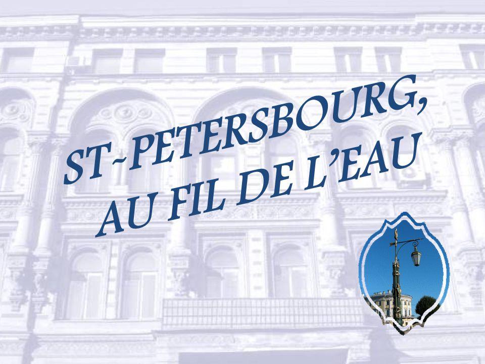 ST-PETERSBOURG, AU FIL DE L'EAU