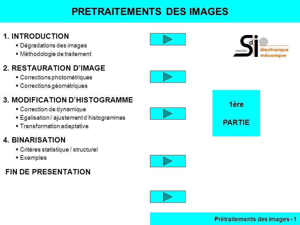 Prétraitements des images - 1 1ère PARTIE PRETRAITEMENTS DES IMAGES 1.
