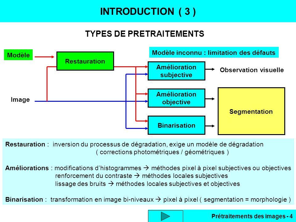 Prétraitements des images - 15 GENERALISATION : TRANSFORMATION AFFINE RESTAURATION D'IMAGE ( 11 )  Combinaison de transformations géométriques  forme affine, 6 paramètres Homologues de 3 points fixées : 3 x 2 équations, résolution du système  t ij ( si plus de points : système sur-déterminé ) Système linéaire, solution si au moins : 3 points connus dans image initiale, 3 homologues fixés dans image transformée.