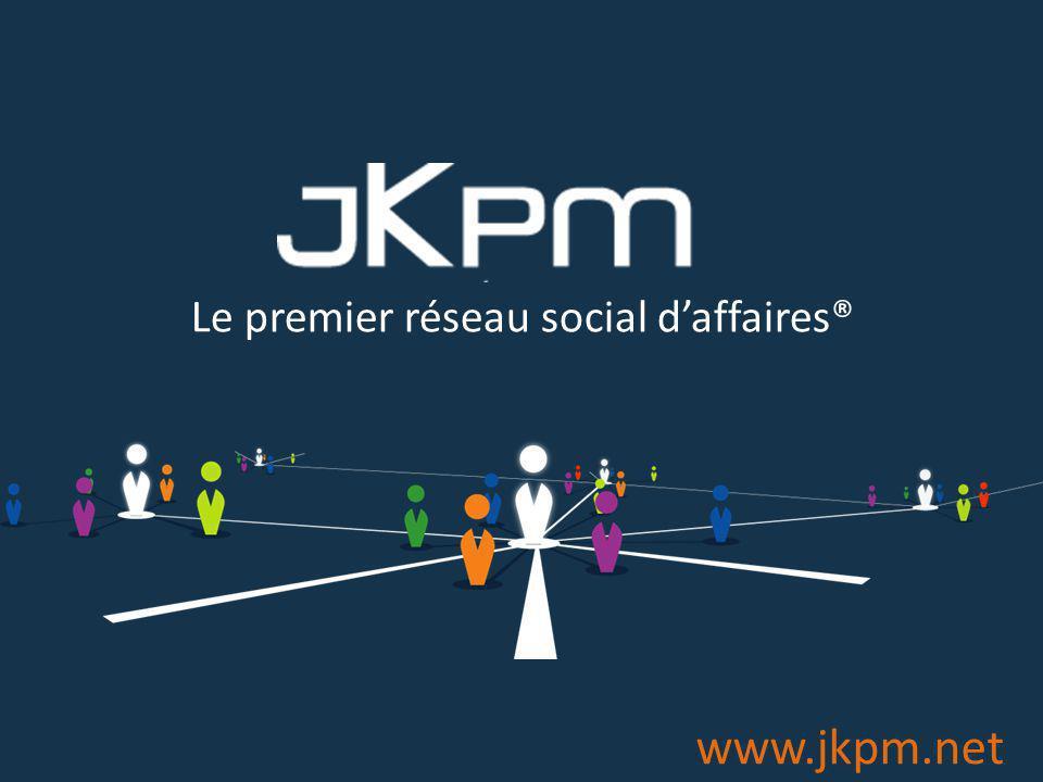 ® www.jkpm.net Le premier réseau social d'affaires®