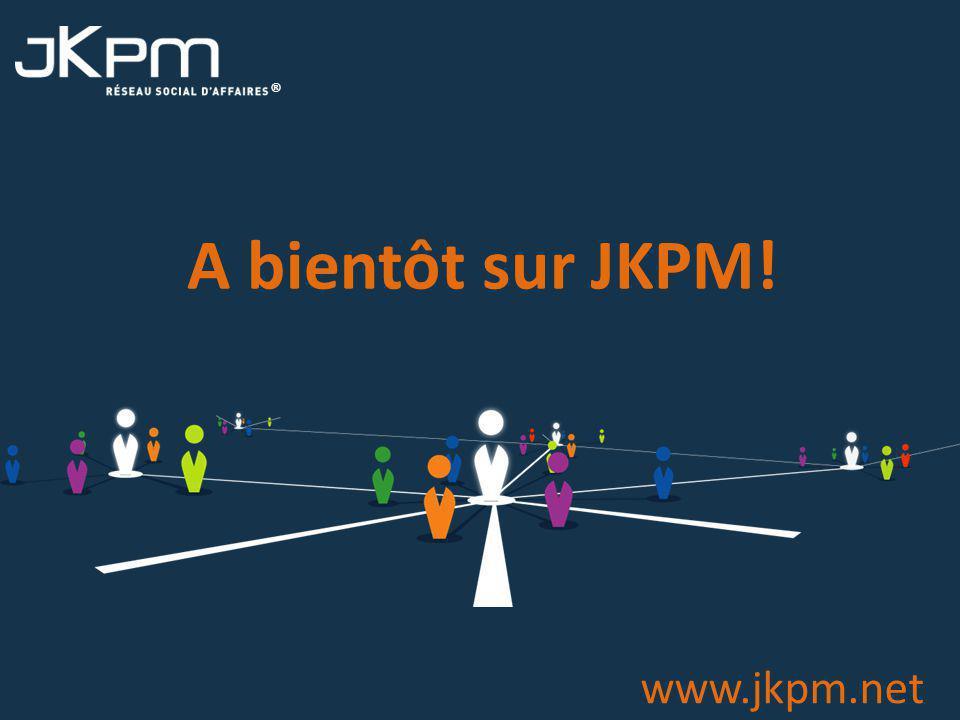 ® www.jkpm.net A bientôt sur JKPM!