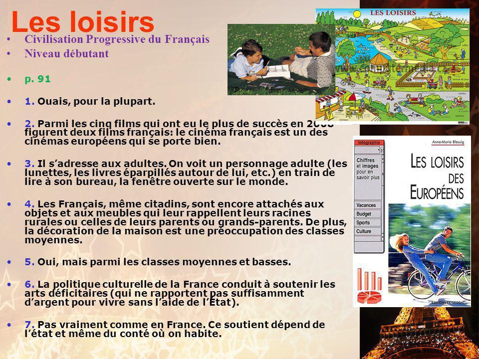 Les loisirs Civilisation Progressive du Français Niveau débutant p. 89 1. Oui, on le voit notamment à la place que les sportifs occupent dadns le quot