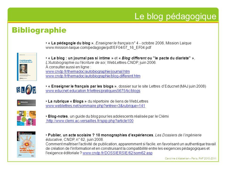 Le blog pédagogique Caroline d'Atabekian – Paris, PAF 2010-2011 Bibliographie « La pédagogie du blog », Enseigner le français n° 4 - octobre 2006, Mis