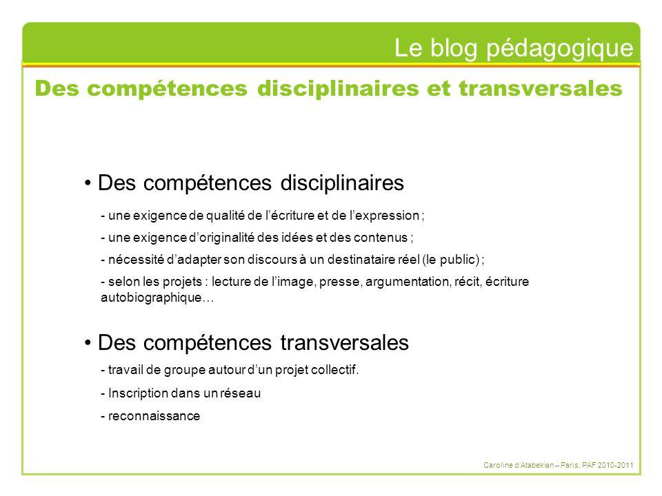Le blog pédagogique Caroline d'Atabekian – Paris, PAF 2010-2011 Des compétences disciplinaires et transversales Des compétences transversales Des comp