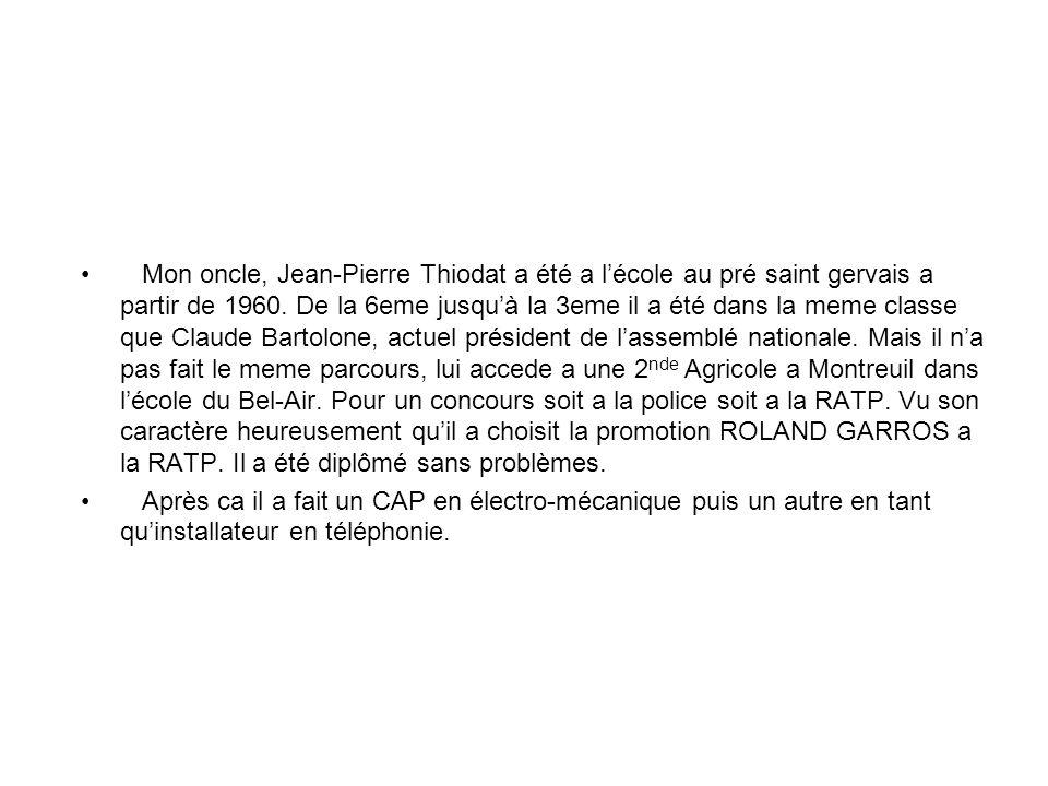Mon oncle, Jean-Pierre Thiodat a été a l'école au pré saint gervais a partir de 1960. De la 6eme jusqu'à la 3eme il a été dans la meme classe que Clau