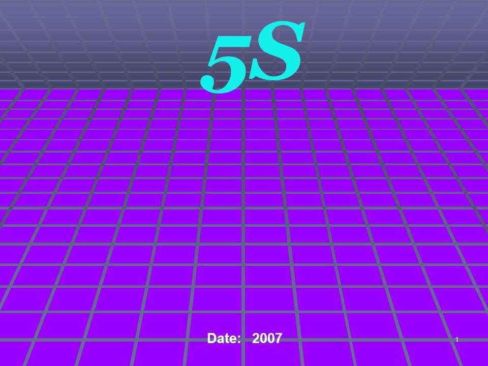 1 5S Date: 2007
