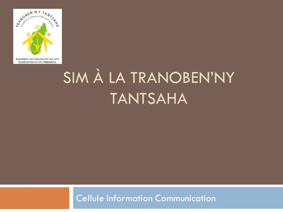 SIM À LA TRANOBEN'NY TANTSAHA Cellule Information Communication
