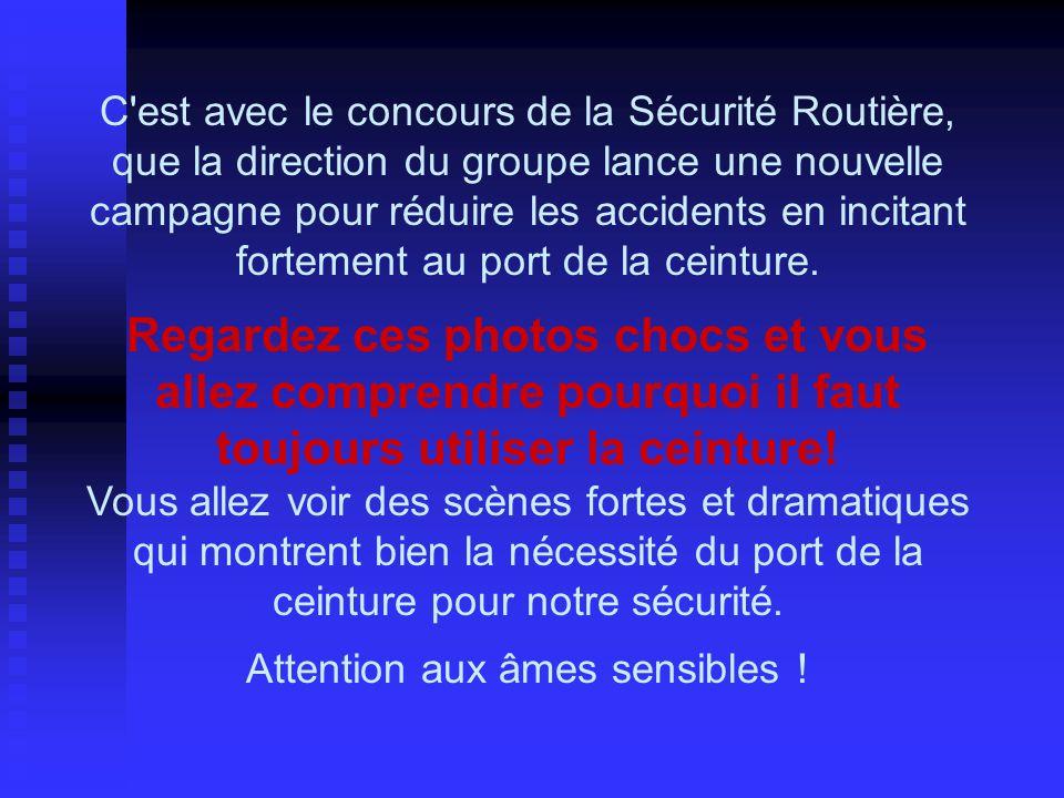 C'est avec le concours de la Sécurité Routière, que la direction du groupe lance une nouvelle campagne pour réduire les accidents en incitant fortemen