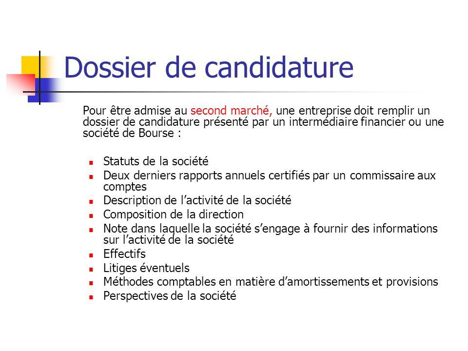 Dossier de candidature Pour être admise au second marché, une entreprise doit remplir un dossier de candidature présenté par un intermédiaire financie