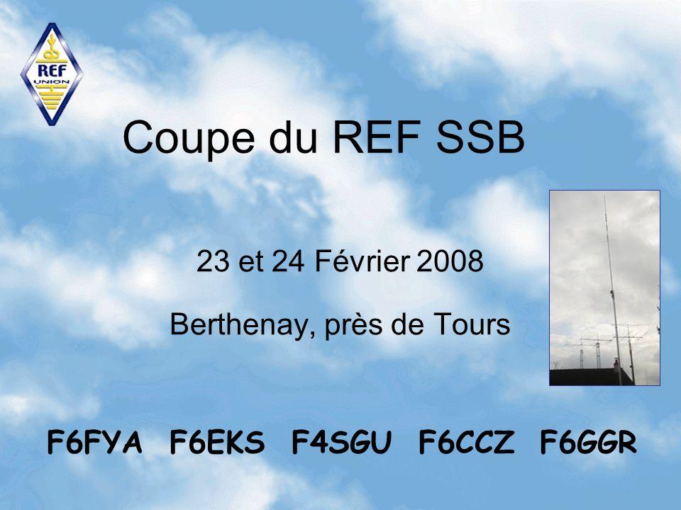 Coupe du REF SSB 23 et 24 Février 2008 Berthenay, près de Tours F6FYA F6EKS F4SGU F6CCZ F6GGR