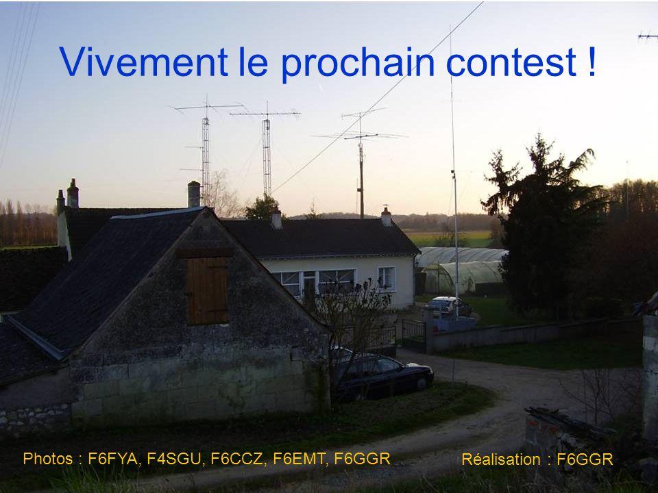 Vivement le prochain contest ! Photos : F6FYA, F4SGU, F6CCZ, F6EMT, F6GGR Réalisation : F6GGR