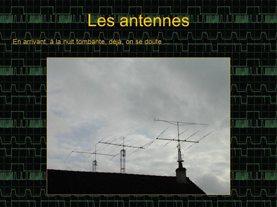 Les antennes En arrivant, à la nuit tombante, déjà, on se doute...