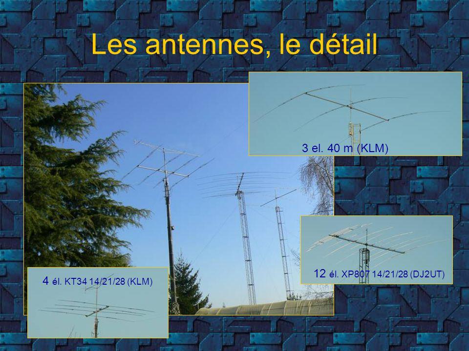 Les antennes, le détail 4 él. KT34 14/21/28 (KLM) 3 el. 40 m (KLM) 12 él. XP807 14/21/28 (DJ2UT)