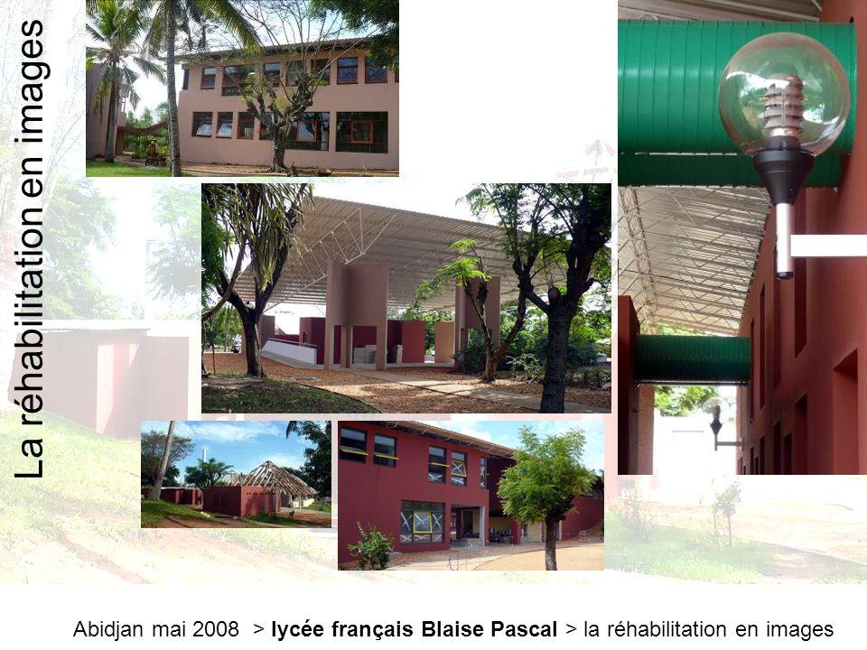 Abidjan mai 2008 > lycée français Blaise Pascal > la réhabilitation en images A sa réouverture en septembre 2008, le lycée français Blaise Pascal d'Abidjan constituera l'un des Lycées d'Excellence du dispositif d'enseignement français à l'étranger.
