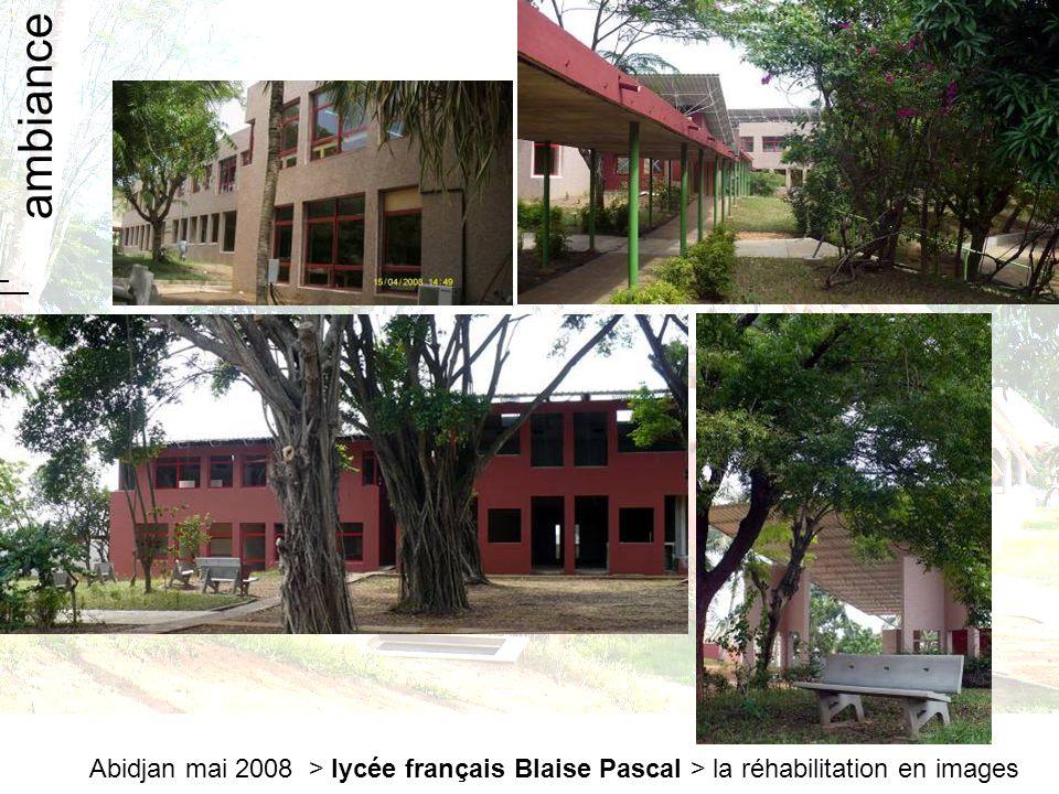 Abidjan mai 2008 > lycée français Blaise Pascal > la réhabilitation en images ambiance