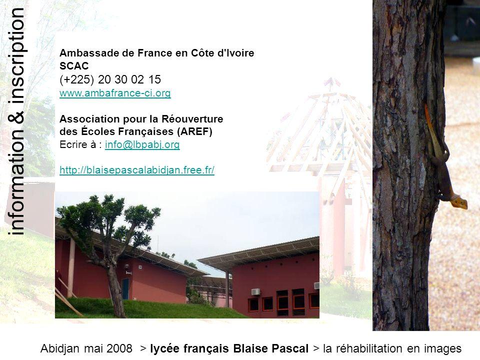 Abidjan mai 2008 > lycée français Blaise Pascal > la réhabilitation en images Ambassade de France en Côte d'Ivoire SCAC (+225) 20 30 02 15 www.ambafra