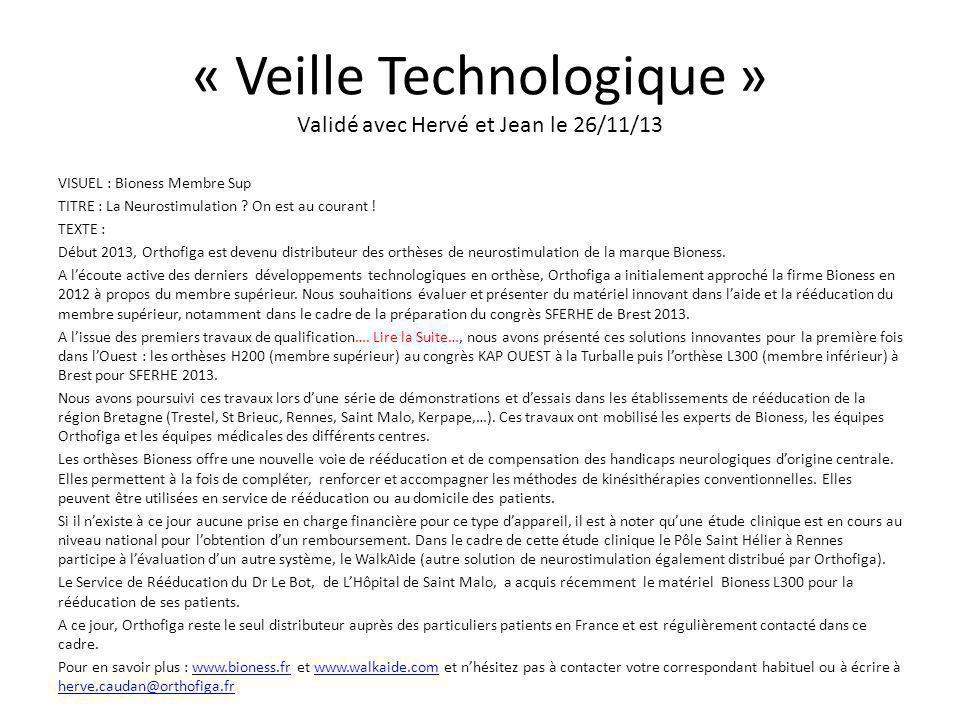 « Veille Technologique » Validé avec Hervé et Jean le 26/11/13 VISUEL : Bioness Membre Sup TITRE : La Neurostimulation .