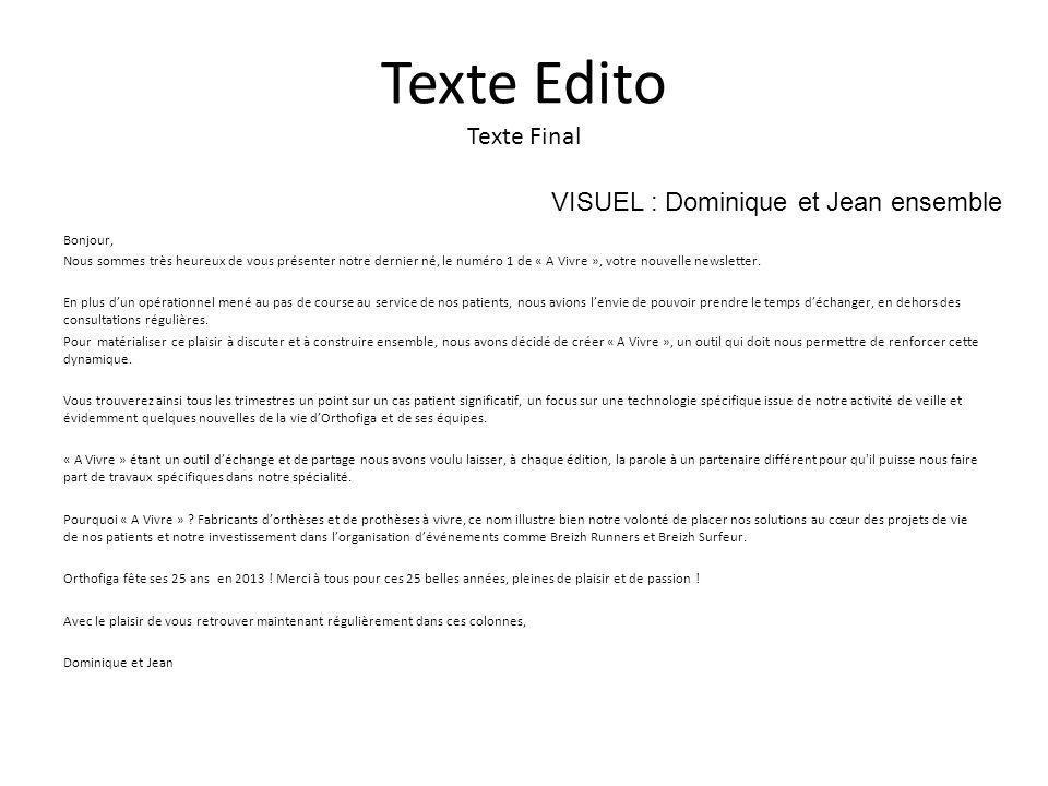 Texte Edito Texte Final Bonjour, Nous sommes très heureux de vous présenter notre dernier né, le numéro 1 de « A Vivre », votre nouvelle newsletter.