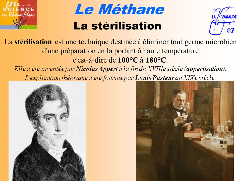 Le Méthane La stérilisation est une technique destinée à éliminer tout germe microbien d une préparation en la portant à haute température c est-à-dire de 100°C à 180°C.